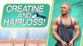 Does Creatine Cause Hairloss & Baldness? | ARE YOU AT RISK? - FULL CREATINE BREAKDOWN!