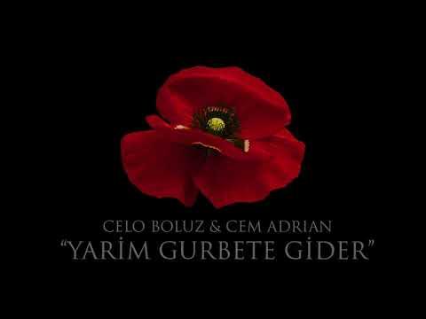 Celo Boluz & Cem Adrian - Yarim Gurbete Gider (Ne Oldu Gönüle)