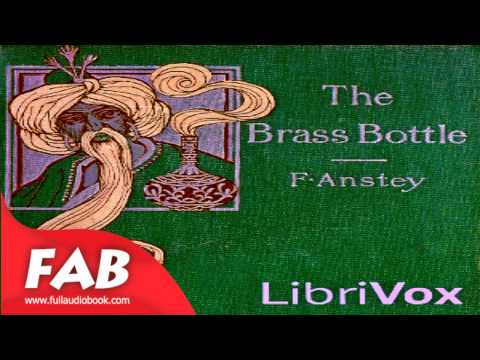 The Brass Bottle Full Audiobook by F. ANSTEY by Fantastic Fiction, General Fiction