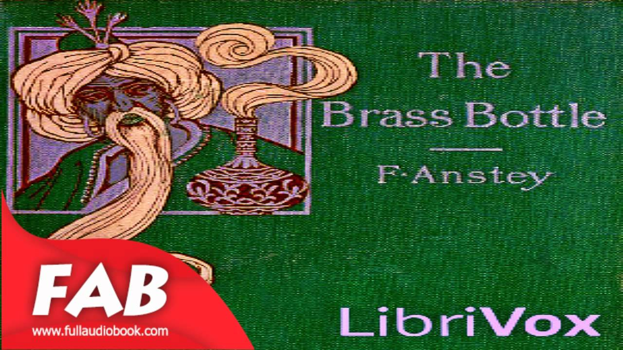 Download The Brass Bottle Full Audiobook by F. ANSTEY by Fantastic Fiction, General Fiction
