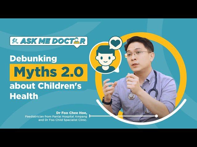 Debunking Myths about Children's Health (Part 2) | Ask Me Doctor Season 2 | Episode 3