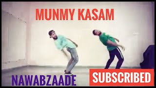 Mummy Kasam Dance Video | Nawabzaade | Choreography By Karan Diwakar.