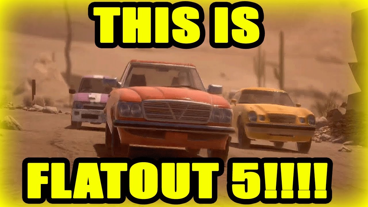 Download FLATOUT 5!!! THIS IS THE NEXT FLATOUT GAME!!!