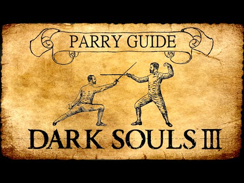 DARK SOULS 3: PARRY GUIDE