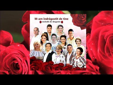 M-AM INDRAGOSTIT DE TINE - MELODII DE DRAGOSTE COLAJ ALBUM NOU! NOU! NOU!
