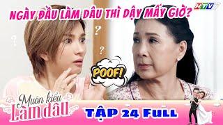 Muôn Kiểu Làm Dâu - Tập 24 Full - Phim Mẹ chồng nàng dâu -  Phim Việt Nam Mới Nhất 2019 - Phim HTV