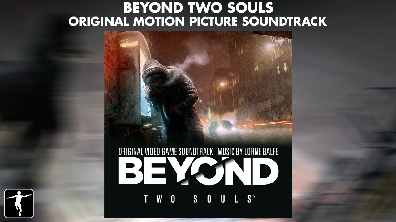 Lorne Balfe's Score For 'Beyond Two Souls' Game Soundtrack