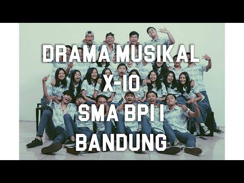 Drama Musikal X-10 SMA BPI 1 Bandung - YouTube
