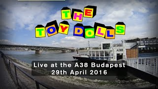 The Toy Dolls Live at the A38 Budapest, Hungary 29/04/16