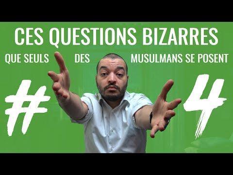 Ces questions bizarres que seuls des musulmans se posent #4