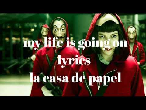 La Casa de Papel (opening song) - my life is going on lyrics