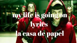 La Casa de Papel (opening song) - my life is going on lyrics