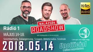 Rádió 1 Balázsék teljes adás HD 2018 05 14 [Hétfő] #RoadShow Szombathely, Szúnyog eső, Feri leszokás