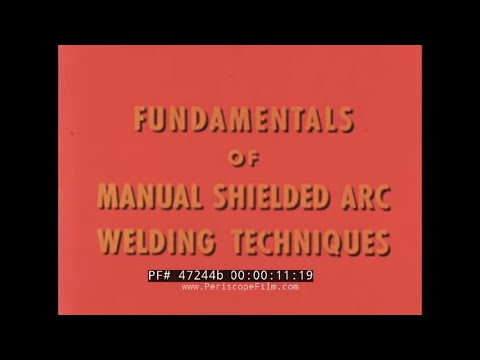 FUNDAMENTALS OF MANUAL SHIELDED ARC WELDING Part 2 VERTICAL & OVERHEAD POSITIONS 47244b