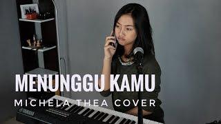 Download MENUNGGU KAMU ( ANJI ) - MICHELA THEA COVER
