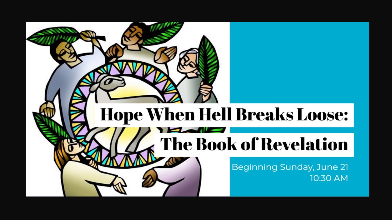 Hope When Hell Breaks Loose: The Book of Revelation - Week 2 - A to Z (1) - Slideshow Movie