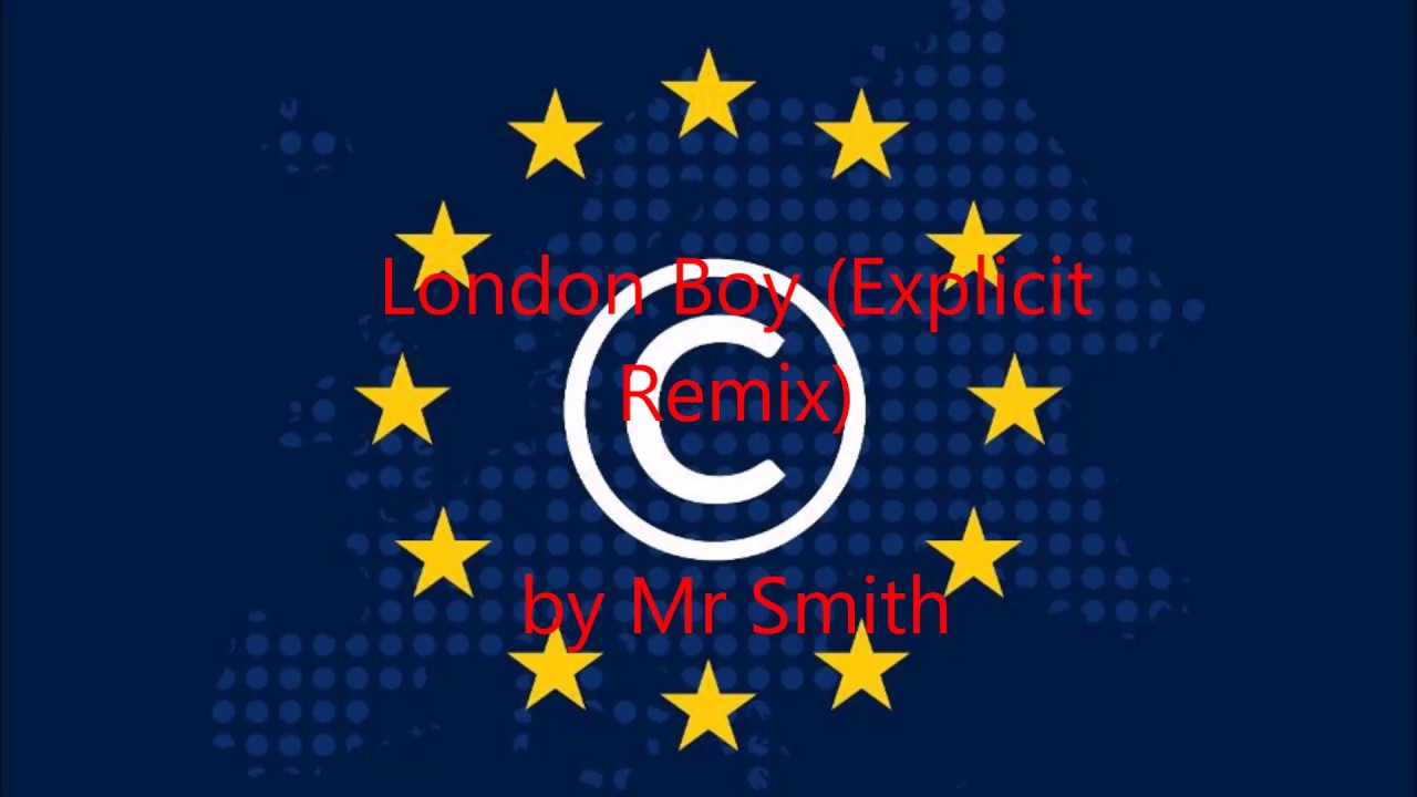 London Boy (Explicit Remix) by Mr Smith #EUCD #Copyright #Article17 #Music #Censorship #AbuseOfLove