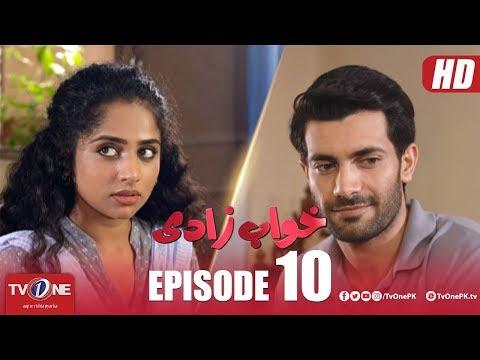 Khuwabzaadi - Episode 10 - TV One Drama - 19 May 2018