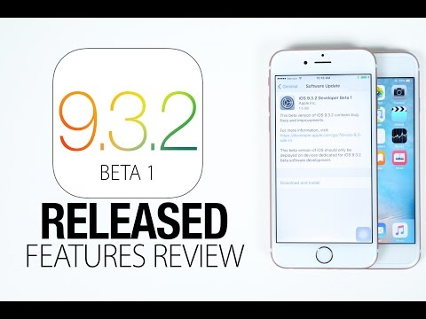 iOS 9.3.2 Beta 1 Released! New Features Review