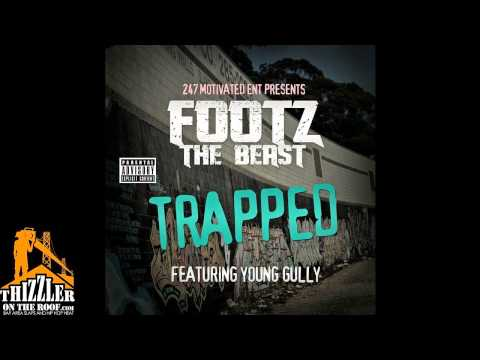 Footz Tha Beast ft. Young Gully - Trapped [Thizzler.com]