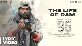 96 Songs | The Life of Ram Song Lyrical | Vijay Sethupathi, Trisha | Govind Vasantha | C. Prem Kumar