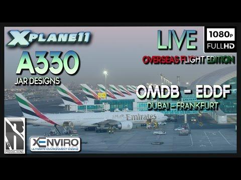 X-PLANE 11   LIVE   A330   DUBAI - FRANKFURT   XENVIRO (Part 1)