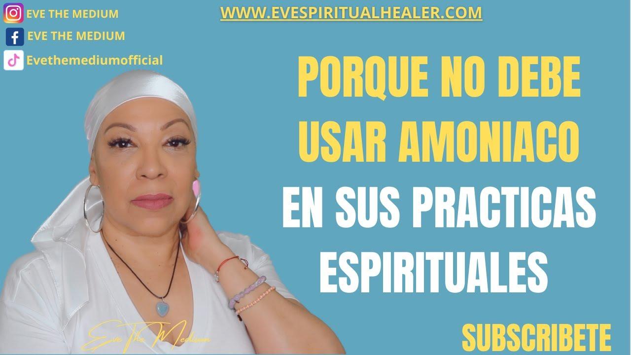 PORQUE NO DEBE USAR AMONIACO EN SUS PRACTICAS ESPIRITUALES