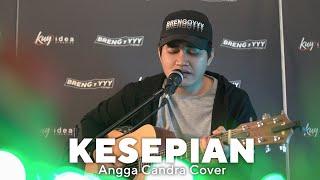 KESEPIAN - DYGTA || ANGGA CANDRA COVER