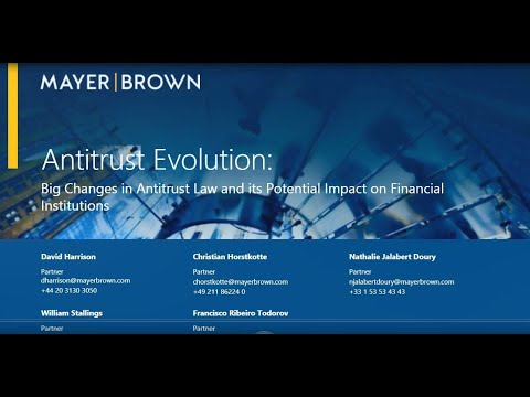 Antitrust Evolution: Big Changes in Global Antitrust Law and its Potential Impact on Financial Inst.