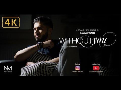 Without You - Nasa Munir | Full Video | 2017 | 4K