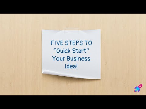 Five Steps To Quickstart Your Business Idea - Live Event!