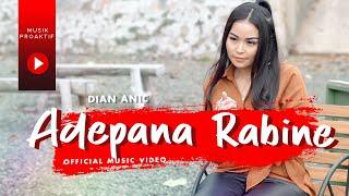 Dian Anic - Adepana Rabine (Official Music Video)