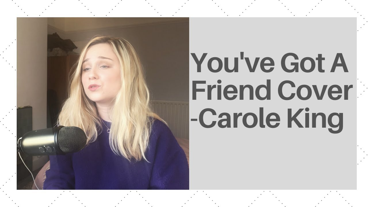 You've Got A Friend Cover - Carole King