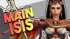 So You Want to Main Isis | Builds | Counters | Combos & More! (Isis SMITE Guide)