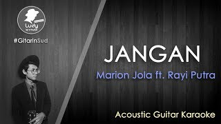 JANGAN - Marion Jola ft. Rayi Putra (GitarinSud Acoustic Guitar Instrumental Karaoke) with Lyrics