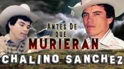 CHALINO SANCHEZ - Antes De Que Murieran