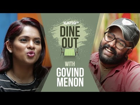 Dine Out with Govind Menon - Kappa TV