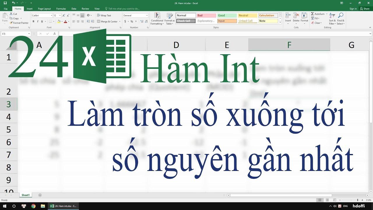 24. Hàm Int trong Excel - Hàm làm tròn số xuống tới số nguyên gần nhất.