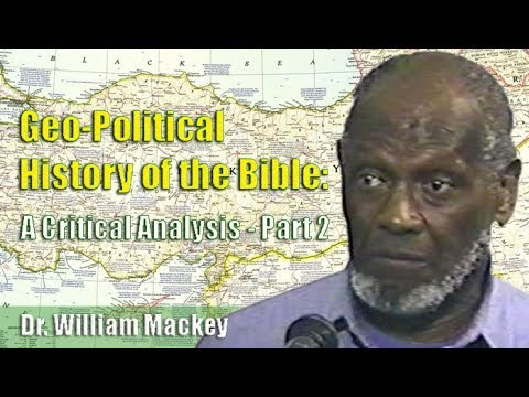 Dr. William Mackey | Geo-Political History of the Bible - Part 2