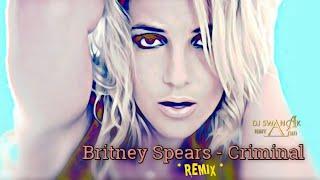 Britney Spears - Criminal x Tricky (Remix) DJ Swanak Kirtania