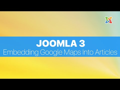 Joomla 3.2 - How To Embed Google Maps Into Your Joomla Article Pages