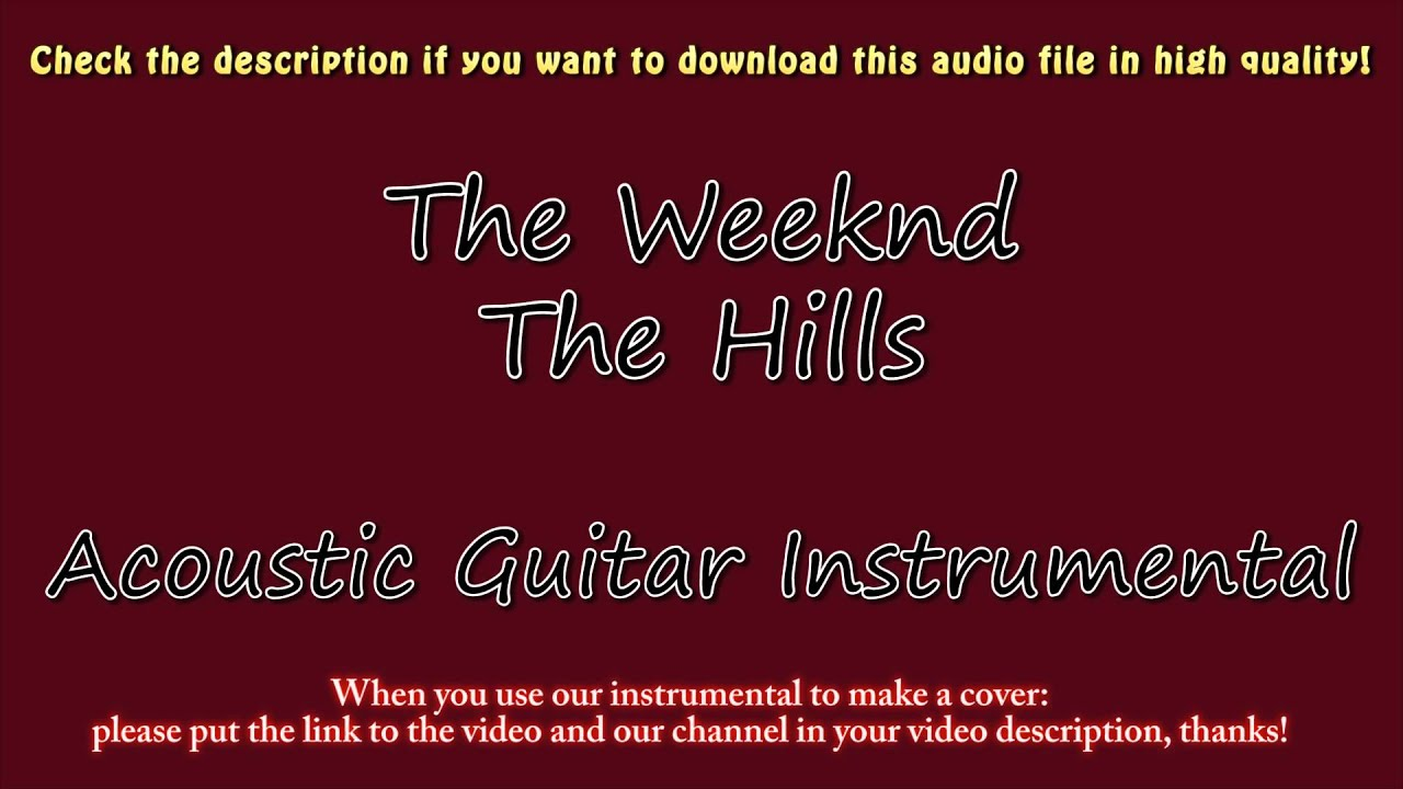 the weeknd the hills acoustic guitar instrumental karaoke youtube. Black Bedroom Furniture Sets. Home Design Ideas