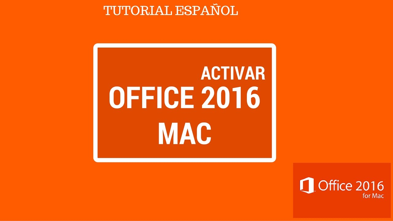 Tutorial Activar Office 2016 Mac Os X Español Youtube