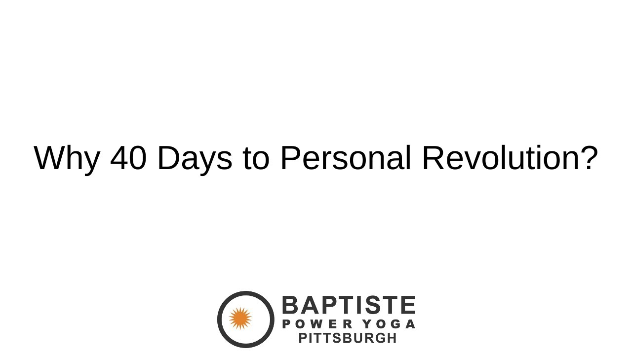 40 Days To Personal Revolution Copy Baptiste Power Yoga Pittsburgh Oakmont