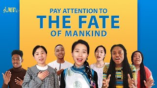 "2020 Christian Music Video | ""Pay Attention to the Fate of Mankind"" 