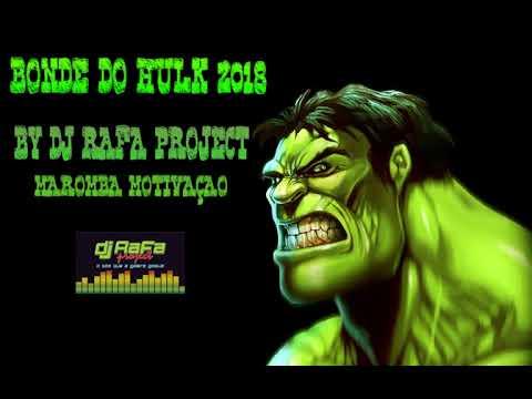 Bonde do Hulk 2018 Rap Maromba Dj Rafa Project