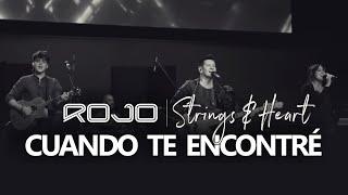 ROJO - Cuando Te Encontré Ft Strings and Heart (En Vivo) [Video Oficial]