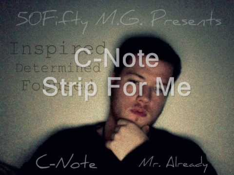 C-Note - Strip For Me