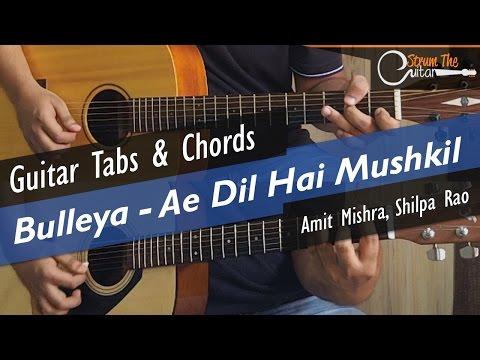 Bulleya   Ae Dil Hai Mushkil - Guitar Tabs (Lead) & Chords (Lesson/Tutorial) Cover