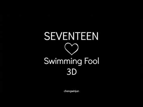 SEVENTEEN -  Swimming Fool (3D Audio)